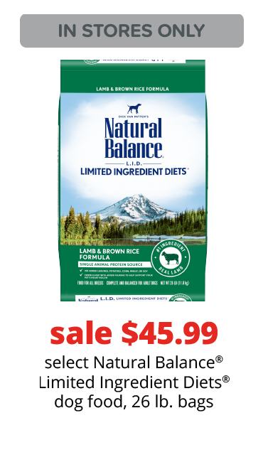 sale $45.99	select Natural Balance® Limited Ingredient Diets® dog food, 26 lb. bags