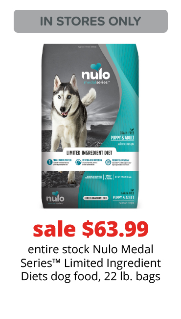 sale $63.99	entire stock Nulo Medal Series Limited Ingredient Diets dog food, 22 lb. bags