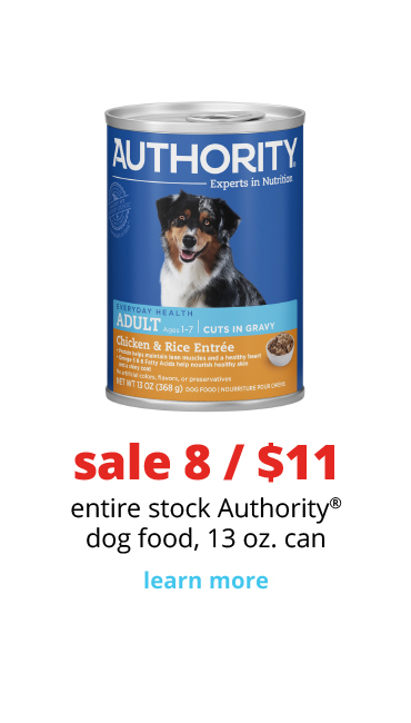sale 8 / $11	entire stock Authority® dog food, 13 oz. cans