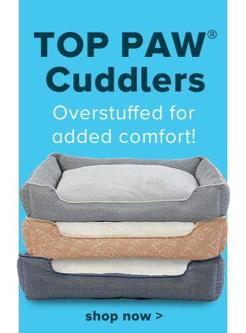 Top Paw® Cuddlers - Overstuffed for added comfort! shop now >