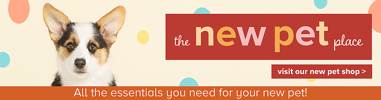 Find all the essentials you need for your new pet plus get helpful tips!