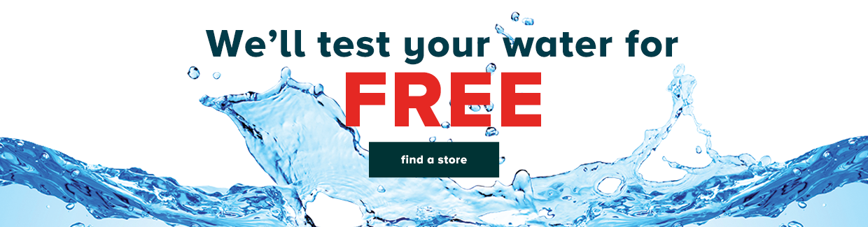 We'll test your water for FREE! Find a store!