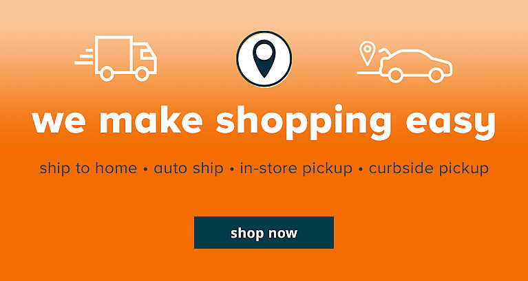 We Make Shopping Easy- ship to home, auto shop, in-store pickup, and curbside pickup. show now