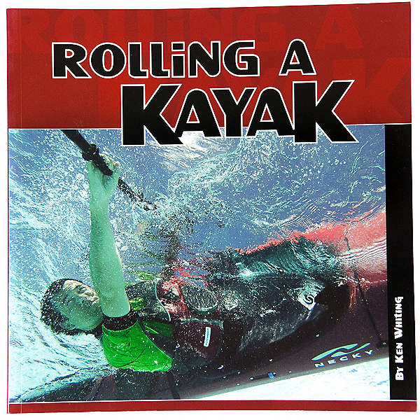 Rolling a Kayak Book By Ken Whiting, , 600