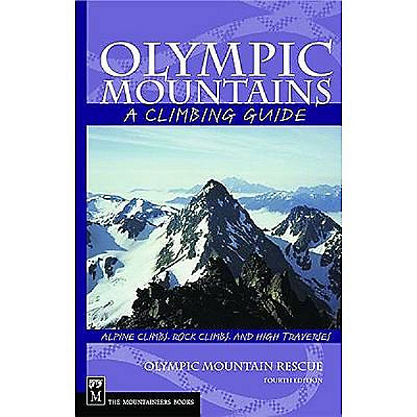 The Mountaineers Books Olympic Mountains (4th edition): A Climbing Guide, , 600
