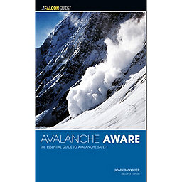 Independent Authors Avalanche Aware, 2nd Edition: The Essential Guide to Avalanche Safety, , 256