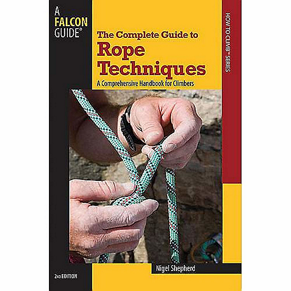 Independent Authors The Complete Guide To Rope Techniques - 2nd edition, , 600