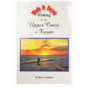 Wade and Kayak Fishing on the Upper Coast of Texas by Ray Crawford, , medium