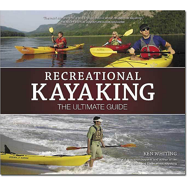 Recreational Kayaking The Ultimate Guide Book, , 600