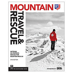 The Mountaineers Books Mountain Travel and Rescue: 2nd Ed Paperback, , 256