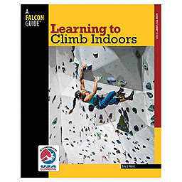 Independent Authors Learning to Climb Indoors - 2nd Ed Paperback, , 256