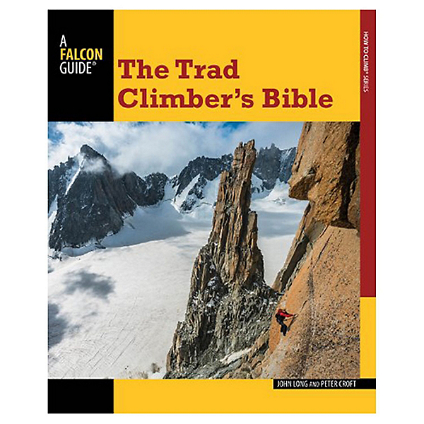Independent Authors Globe Pequot-The Trad Climber's Bible-Signed, , 600
