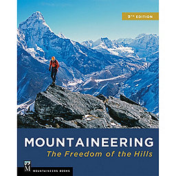 The Mountaineers Books Mountaineering: Freedom Of Hills 9th, Softcover, 256