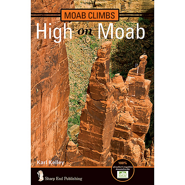 Independent Authors Moab Climbs: High on Moab, , 600