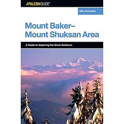 Falcon Guides A FalconGuide® Mt Baker-Mt Shuksan, 1st Ed, , 256