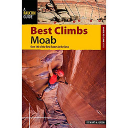Falcon Guides Best Climbs Moab: 1st Ed., , 256