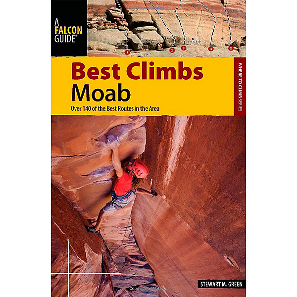 Falcon Guides Best Climbs Moab: 1st Ed., , 600