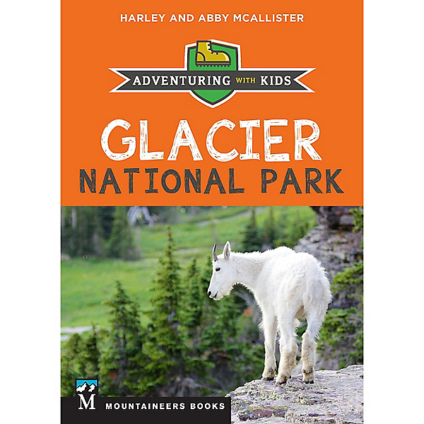 The Mountaineers Books Glacier National Park - Adventuring with Kids, , 600