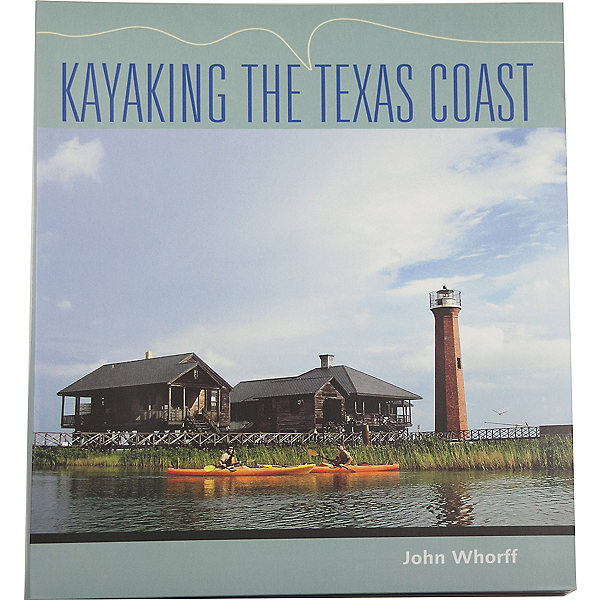 Kayaking the Texas Coast Book by John Whorff, , 600