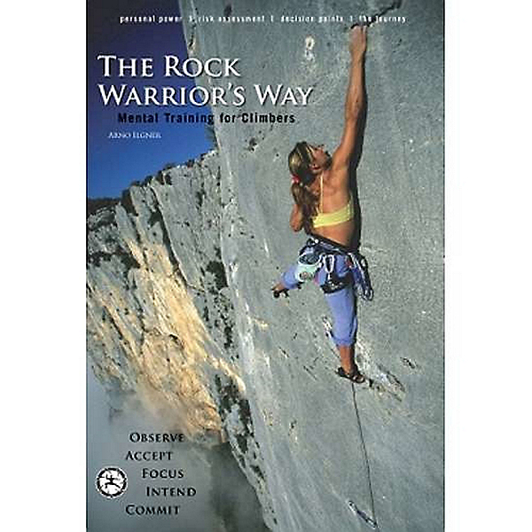 Independent Authors The Rock Warrior's Way: Mental Training for Climbers, , 600