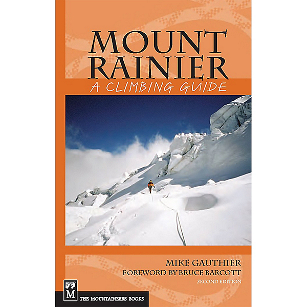 The Mountaineers Books Mount Rainier - A Climbing Guide - 2nd Edition, , 600