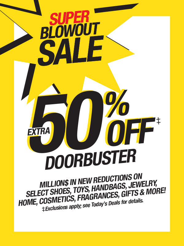 Super Blowout Sale, Extra 50% off doorbusters