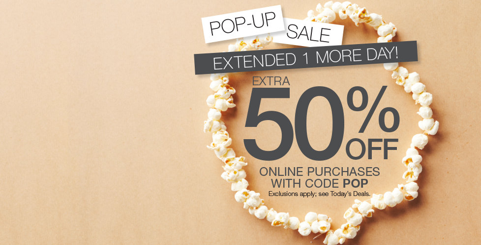 50% OFF Online Only with Code POP