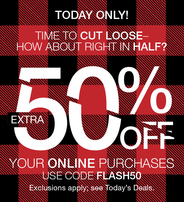 Today Only! Extra 50% OFF Your Online Purchases. Exclusions Apply.