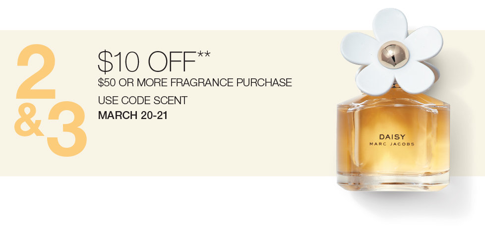 $10 OFF Your $50 or More Fragrance Purchase Now Through March 21st at Stage.