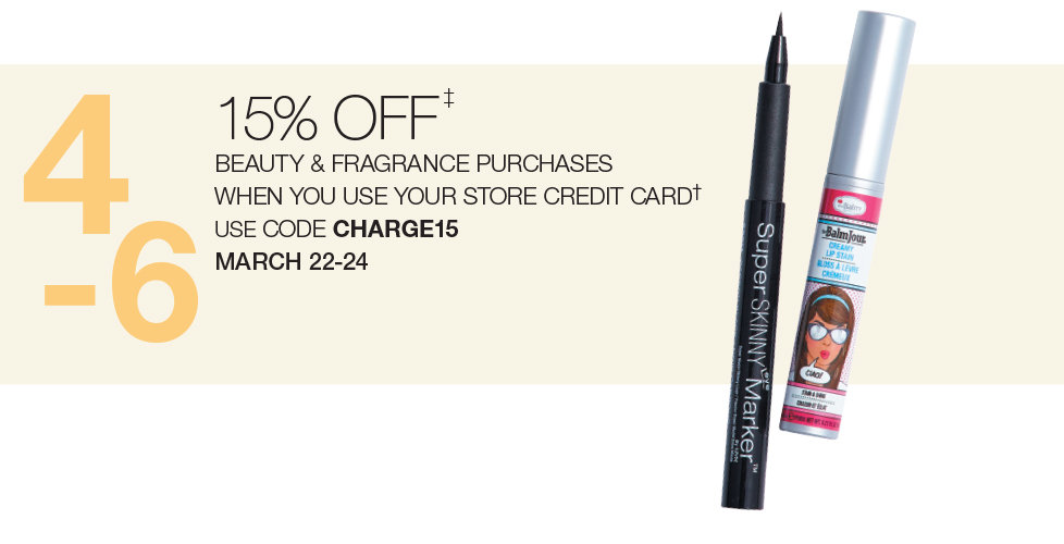 Receive 15% OFF Your Beauty & Fragrance at Stage When You Use Your PLCC Now Through March 24th