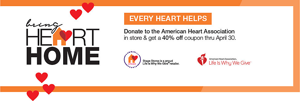 Bring Heart Home & Donate to the American Heart Association In Store To Receive a 40% Off Coupon Now Thru April 30