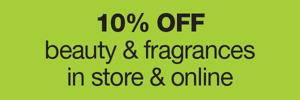 10% OFF Beauty & Fragrances