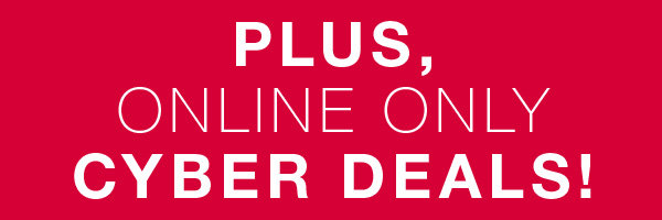 PLUS,Online Only Cyber Deals at Stage