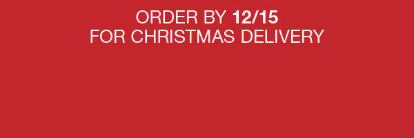 Order by 12/15 For Christmas Delivery