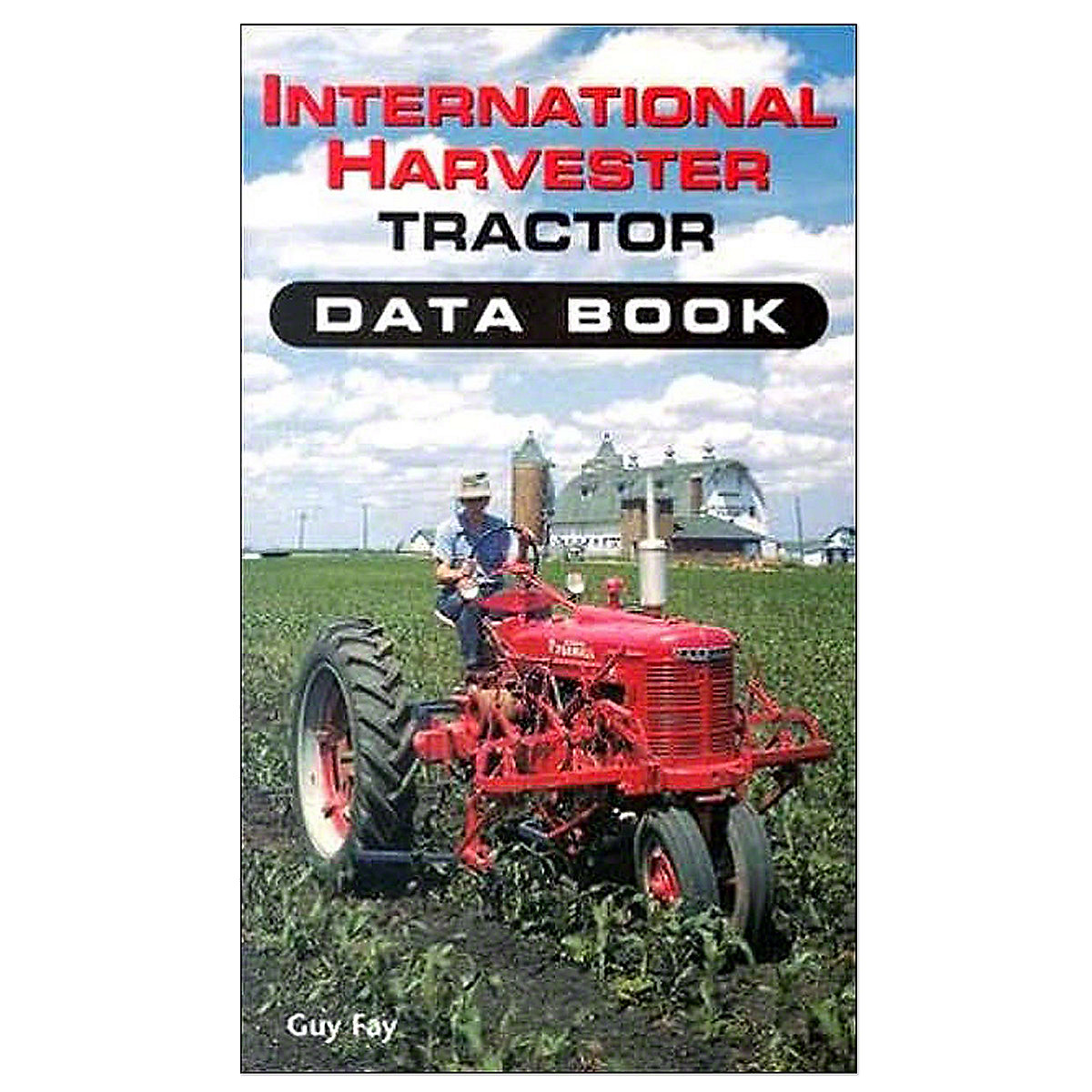 BOK054International Harvester Tractor Data Book By Guy Fay