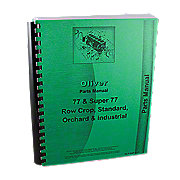 REP1753 - Oliver 77, Super 77, Gas, Kerosene, LP & Diesel, Rowcrop, Standard, Industrial, Orchard, Parts Manual