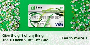 The TD Bank Visa® Gift Card. Learn more