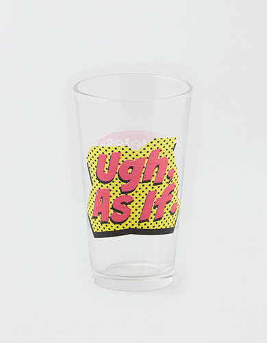 "Clueless ""Ugh, As If"" Pint Glass"