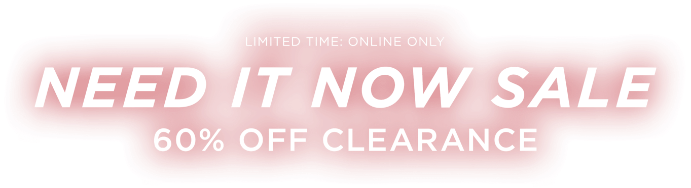 Limited time Online Only Need it now sale 60 percent off clearance