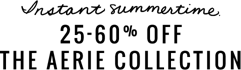 Instant summertime 25 to 60 percent off the Aerie collection