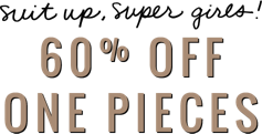 Suit up super girls 60 percent off one pieces