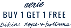Aerie buy one get one free bikini tops and bottoms