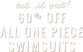 Cut it out 60 percent off all one piece swimsuits