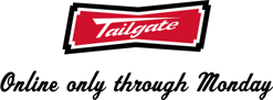 Tailgate Online only through monday