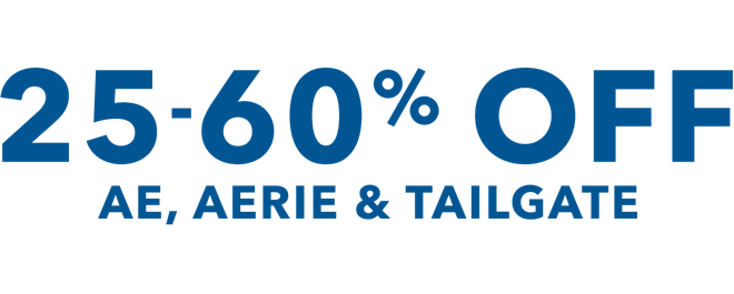 Limited time online only 25 to 60 percent off ae aerie and tailgate and that includes jeans and shorts