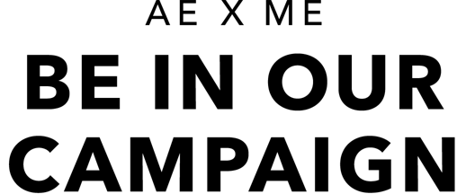 Ae x me be in our campaign