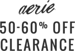 Aerie 50 to 60 percent off clearance