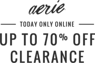 Aerie Today only online Up to 70 percent off clearance