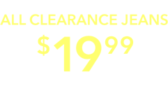 Online only through wednesday all clearance jeans 19 99 new styles just added