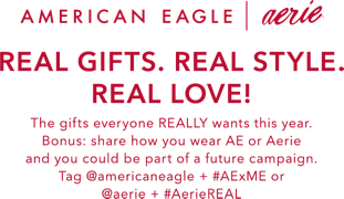 american eagle aerie real gifts real style real love
